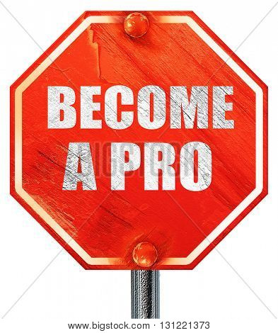become a pro, 3D rendering, a red stop sign