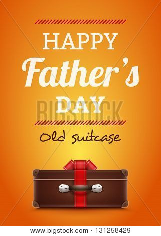 Happy Father's Day Design. Happy fathers day card with retro or vintage suitcase. Design of greeting card for Father's day. Postcard template.