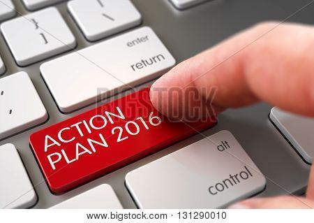 Hand Pushing Action Plan 2016 Red Metallic Keyboard Button. Man Finger Pressing Action Plan 2016 Button on Laptop Keyboard. Action Plan 2016 Concept. 3D Render.