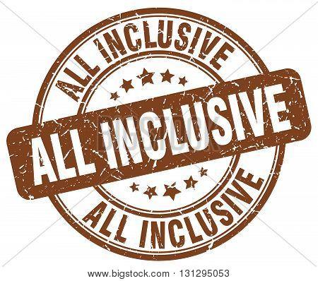 all inclusive brown grunge round vintage rubber stamp.all inclusive stamp.all inclusive round stamp.all inclusive grunge stamp.all inclusive.all inclusive vintage stamp.
