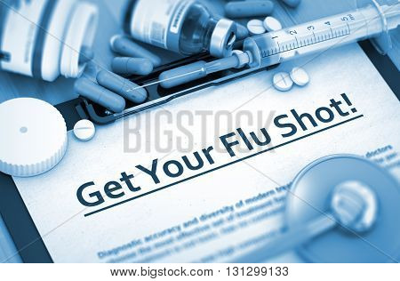 Get Your Flu Shot, Medical Concept with Pills, Injections and Syringe. Get Your Flu Shot. 3D Rendering.