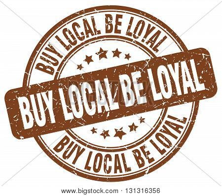 buy local be loyal brown grunge round vintage rubber stamp.buy local be loyal stamp.buy local be loyal round stamp.buy local be loyal grunge stamp.buy local be loyal.buy local be loyal vintage stamp.