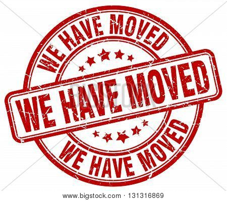 We Have Moved Red Grunge Round Vintage Rubber Stamp.we Have Moved Stamp.we Have Moved Round Stamp.we