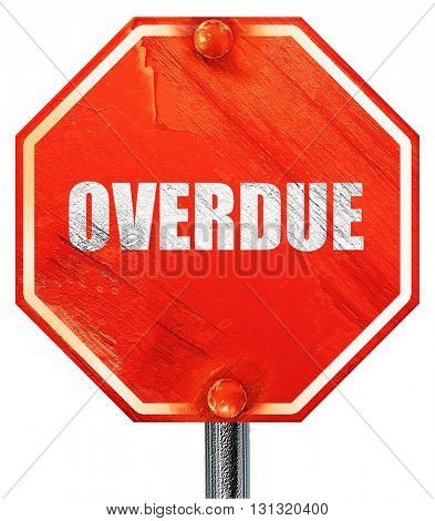 overdue, 3D rendering, a red stop sign