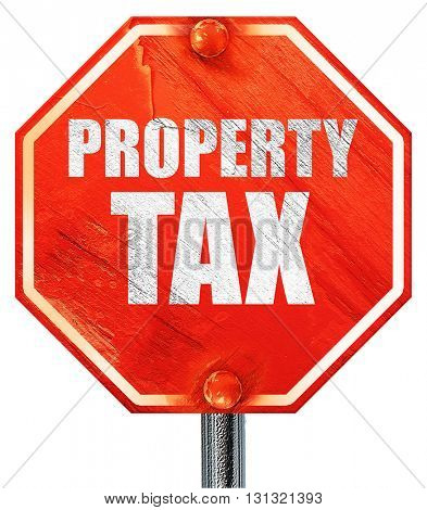 property tax, 3D rendering, a red stop sign