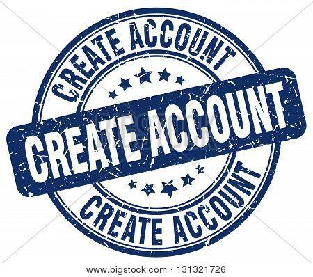 create account blue grunge round vintage rubber stamp.create account stamp.create account round stamp.create account grunge stamp.create account.create account vintage stamp. poster