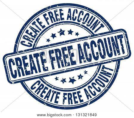 create free account blue grunge round vintage rubber stamp.create free account stamp.create free account round stamp.create free account grunge stamp.create free account.create free account vintage stamp. poster