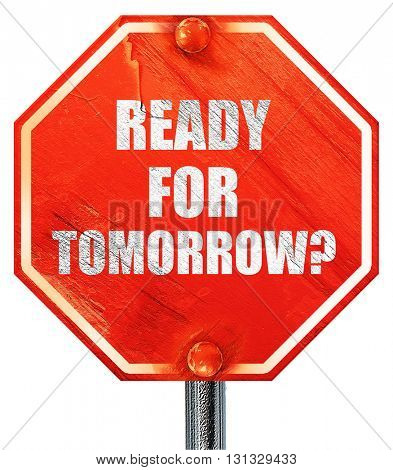 are you ready for tomorrow, 3D rendering, a red stop sign
