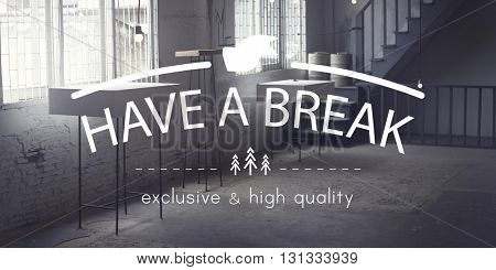 Have A Break Relaxation Stop Resting Concept