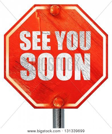 see you soon, 3D rendering, a red stop sign
