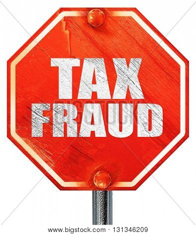 tax fraud, 3D rendering, a red stop sign