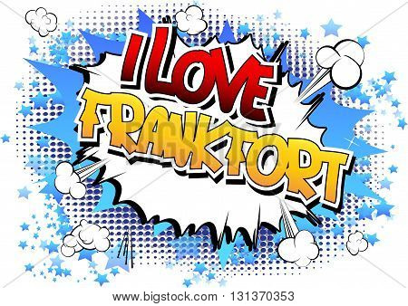 I Love Frankfort - Comic book style word.