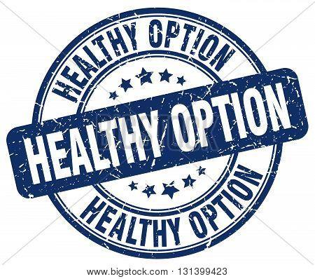 healthy option blue grunge round vintage rubber stamp