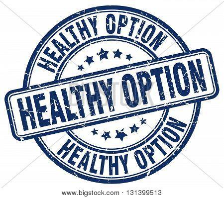 healthy option blue grunge round vintage rubber stamp.healthy option stamp.healthy option round stamp.healthy option grunge stamp.healthy option.healthy option vintage stamp.