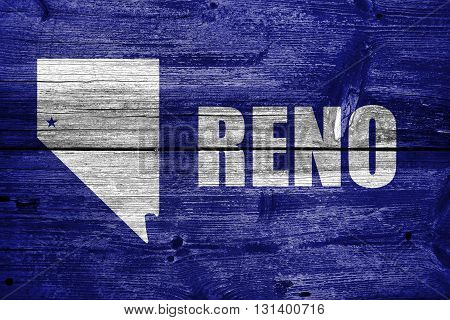 Flag Of Reno, Nevada, Painted On Old Wood Plank Background