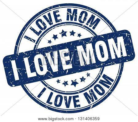 i love mom blue grunge round vintage rubber stamp.i love mom stamp.i love mom round stamp.i love mom grunge stamp.i love mom.i love mom vintage stamp.