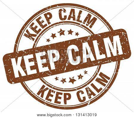 keep calm brown grunge round vintage rubber stamp.keep calm stamp.keep calm round stamp.keep calm grunge stamp.keep calm.keep calm vintage stamp.