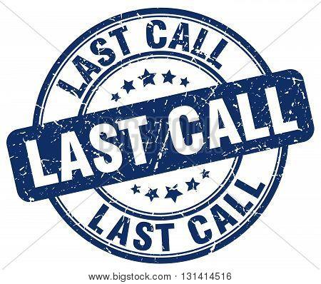 last call blue grunge round vintage rubber stamp.last call stamp.last call round stamp.last call grunge stamp.last call.last call vintage stamp.