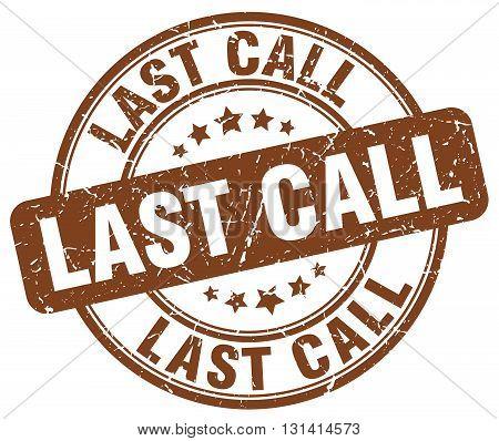 last call brown grunge round vintage rubber stamp.last call stamp.last call round stamp.last call grunge stamp.last call.last call vintage stamp.