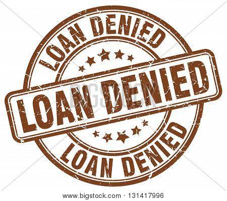 loan denied brown grunge round vintage rubber stamp.loan denied stamp.loan denied round stamp.loan denied grunge stamp.loan denied.loan denied vintage stamp.