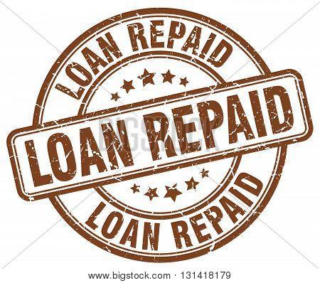 loan repaid brown grunge round vintage rubber stamp.loan repaid stamp.loan repaid round stamp.loan repaid grunge stamp.loan repaid.loan repaid vintage stamp.