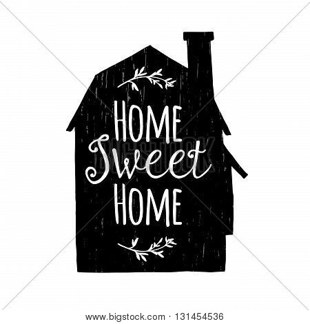 Hand drawn typography poster for interior. Conceptual handwritten phrase Home Sweet Home. Inspiration poster for home. Inspiration vector typography. Typographic print poster. Vector illustration