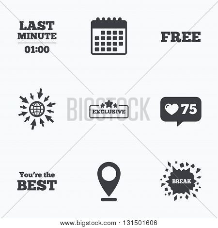 Calendar, like counter and go to web icons. Last minute icon. Exclusive special offer with star symbols. You are the best sign. Free of charge. Location pointer.