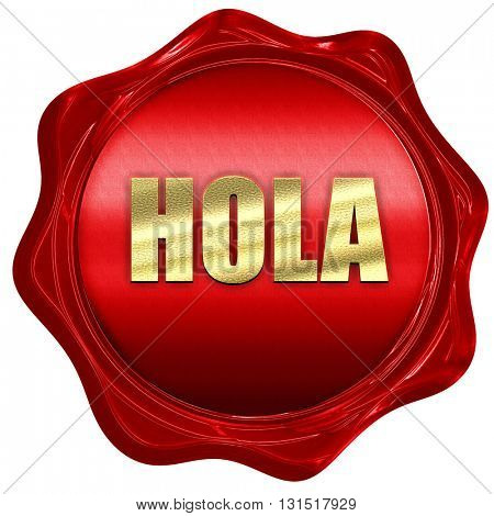 hola, 3D rendering, a red wax seal
