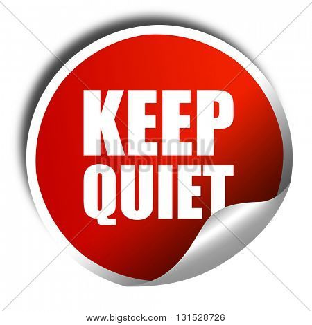 keep quiet, 3D rendering, a red shiny sticker