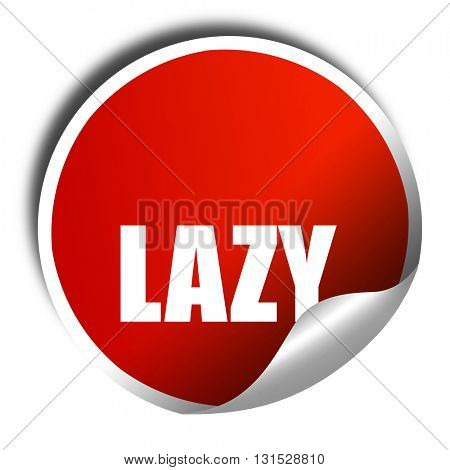 lazy, 3D rendering, a red shiny sticker