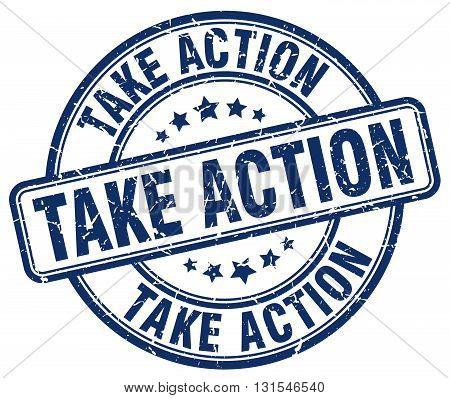 Take Action Blue Grunge Round Vintage Rubber Stamp.take Action Stamp.take Action Round Stamp.take Ac