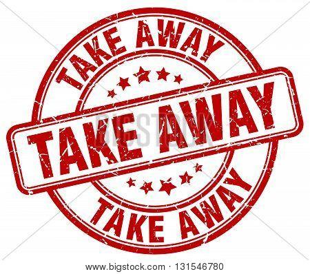 Take Away Red Grunge Round Vintage Rubber Stamp.take Away Stamp.take Away Round Stamp.take Away Grun