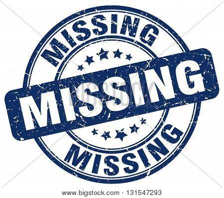 missing blue grunge round vintage rubber stamp.missing stamp.missing round stamp.missing grunge stamp.missing.missing vintage stamp.