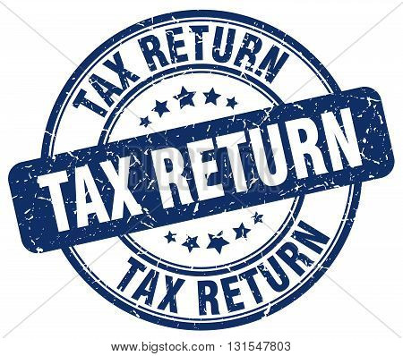 Tax Return Blue Grunge Round Vintage Rubber Stamp.tax Return Stamp.tax Return Round Stamp.tax Return