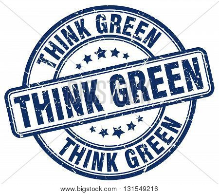 Think Green Blue Grunge Round Vintage Rubber Stamp.think Green Stamp.think Green Round Stamp.think G