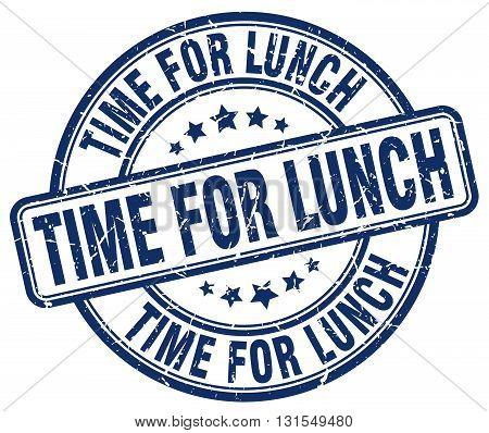 Time For Lunch Blue Grunge Round Vintage Rubber Stamp.time For Lunch Stamp.time For Lunch Round Stam