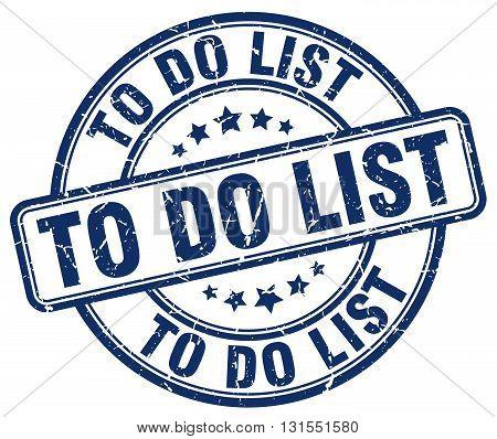 To Do List Blue Grunge Round Vintage Rubber Stamp.to Do List Stamp.to Do List Round Stamp.to Do List