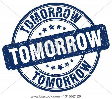 Tomorrow Blue Grunge Round Vintage Rubber Stamp.tomorrow Stamp.tomorrow Round Stamp.tomorrow Grunge