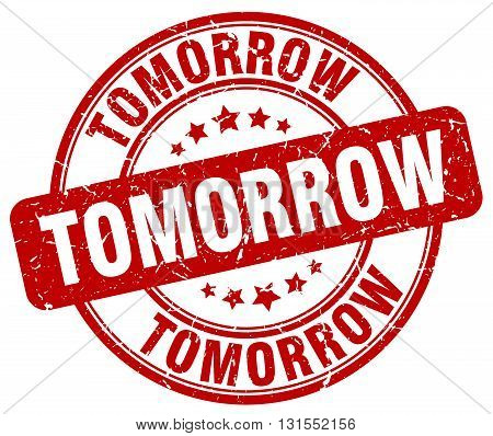 Tomorrow Red Grunge Round Vintage Rubber Stamp.tomorrow Stamp.tomorrow Round Stamp.tomorrow Grunge S