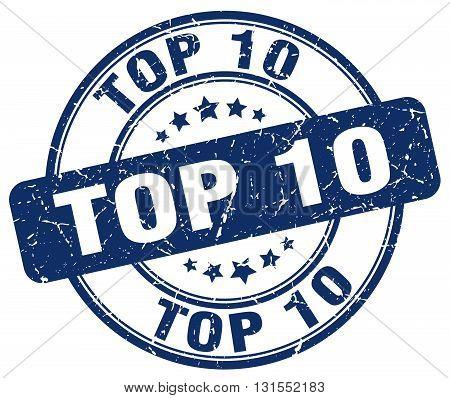 Top 10 Blue Grunge Round Vintage Rubber Stamp.top 10 Stamp.top 10 Round Stamp.top 10 Grunge Stamp.to