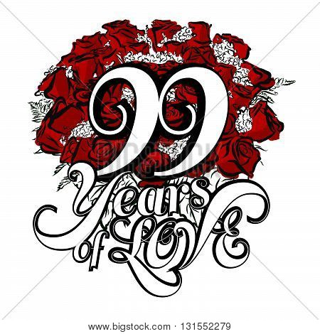 99 Years Of Love With Hand Drawn Bouquet Of Roses