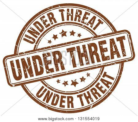 Under Threat Brown Grunge Round Vintage Rubber Stamp.under Threat Stamp.under Threat Round Stamp.und