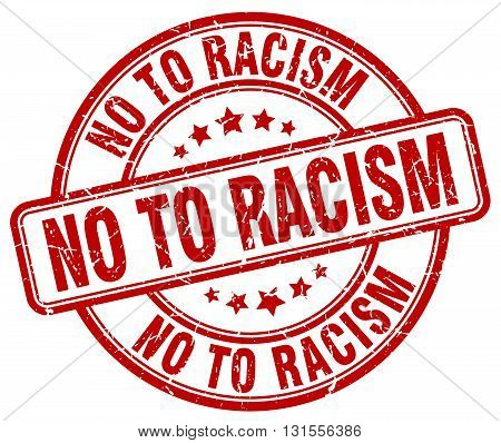no to racism red grunge round vintage rubber stamp.no to racism stamp.no to racism round stamp.no to racism grunge stamp.no to racism.no to racism vintage stamp.