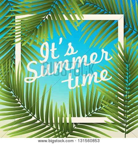 It's Summer Time Wallpaper Typographical Background With Tropical Plants. Summer Poster, Summer Fun,