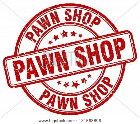 pawn shop red grunge round vintage rubber stamp.pawn shop stamp.pawn shop round stamp.pawn shop grunge stamp.pawn shop.pawn shop vintage stamp.