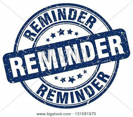 reminder blue grunge round vintage rubber stamp.reminder stamp.reminder round stamp.reminder grunge stamp.reminder.reminder vintage stamp.