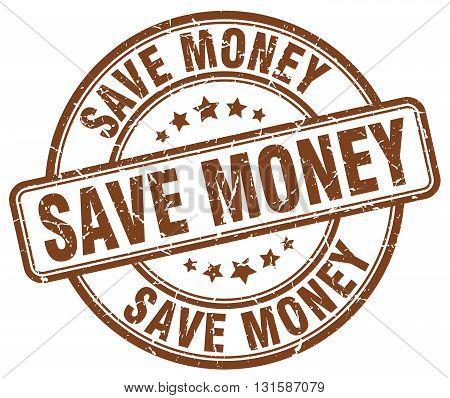 save money brown grunge round vintage rubber stamp.save money stamp.save money round stamp.save money grunge stamp.save money.save money vintage stamp.
