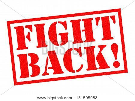 FIGHT BACK! red Rubber Stamp over a white background.