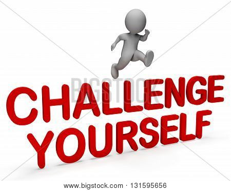 Challenge Yourself Represents Hard Times And Ambition 3D Rendering