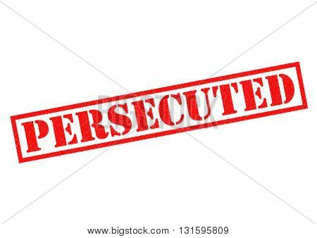 PERSECUTED red Rubber Stamp over a white background.